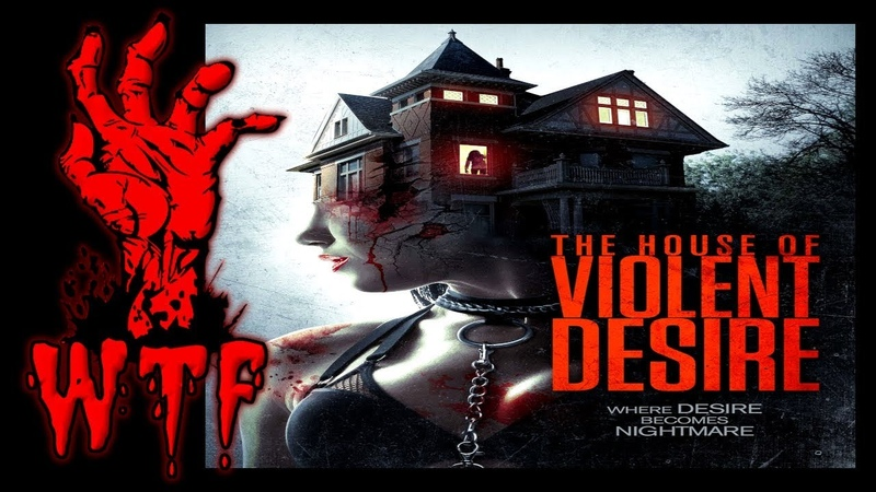 The House Of Violent Desire (2018) Trailer