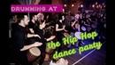 DrumTamTam at the Hip Hop dance party