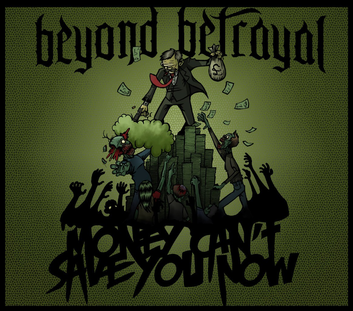 Beyond Betrayal - Money Can't Save You Now [EP] (2011)