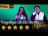 Payaliya Oh Ho Ho Ho -