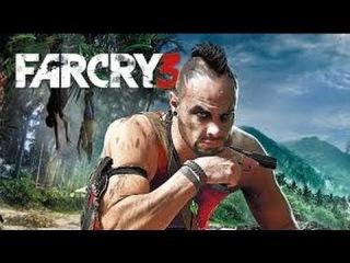 Прохождение Far cry 3 1 серия-Ваас.