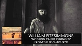 William Fitzsimmons - Nothing Can Be Changed Audio Only