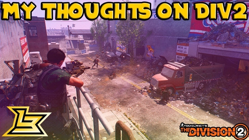 My Thoughts on The Division 2 - The Good, The Bad, Suggestions.