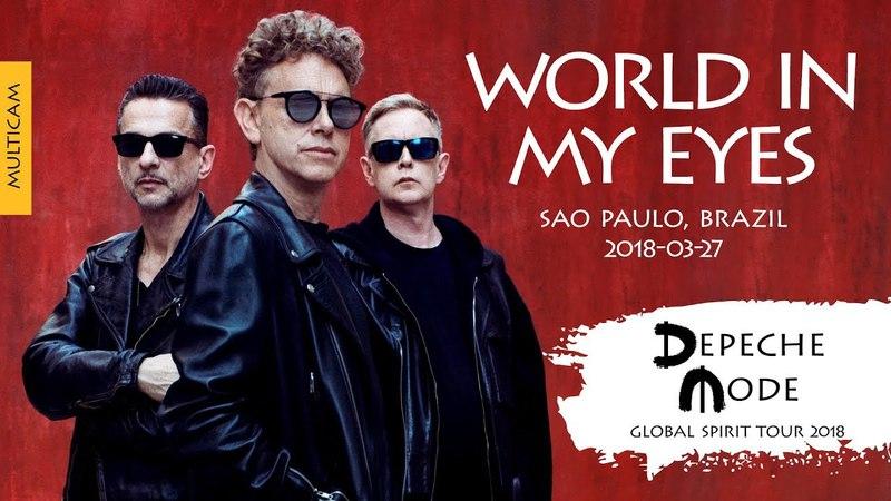 Depeche Mode - World In My Eyes (Multicam)(Global Spirit Tour 2018, Sao Paulo)(2018-03-27)