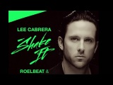Lee Cabrera - Shake It (RoelBeat &amp Sharapov Remix)