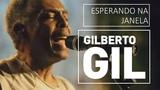 Gilberto Gil - Esperando na Janela - DVD F