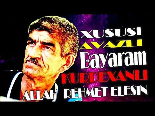 Xususi AVAZI ile XALQIN Sevgisini QAZANMISBAYRAM KurdexanliALLAH Rehmet ElesinSECMELER