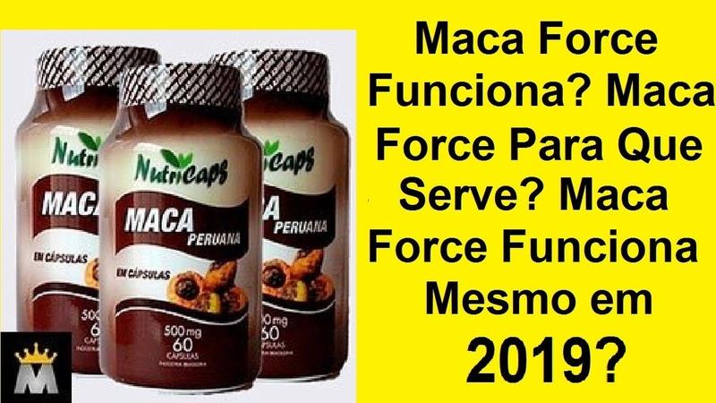 Maca Force Funciona? Maca Force Para Que Serve? Maca Force Funciona Mesmo em 2019?