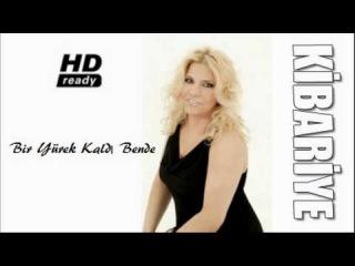 Kibariye - Bir Yürek Kaldı Bende ( HD ready )