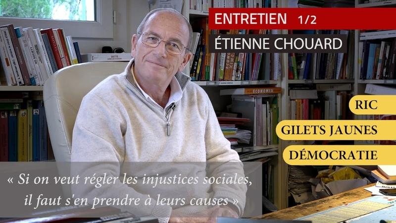 🎥 Entretien avec Etienne Chouard RIC Gilets Jaunes Démocratie (Partie 1)