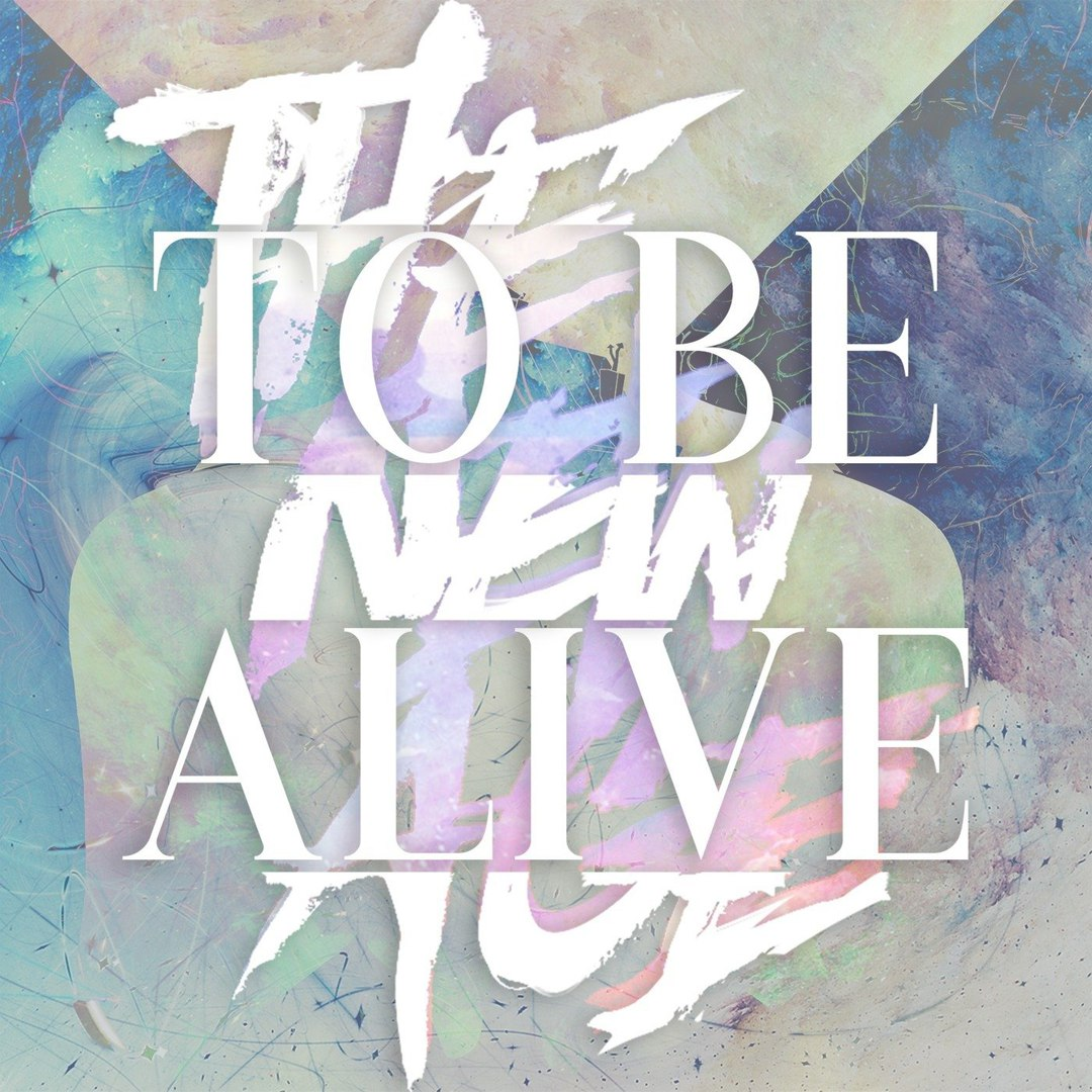 The New Age - To Be Alive [Single] (2018)