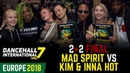 DANCEHALL INTERNATIONAL EUROPE 2018 | FINAL 2VS2 - MAD SPIRIT VS KIM INNA HOT (win)