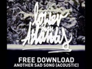 Lower Than Atlantis - Another Sad Song (Acoustic)