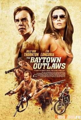 Изгои из Бэйтауна / Прибрежное диско / The Baytown Outlaws смотреть