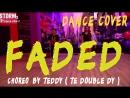 LERA TR. LILROY | ZHU - Faded | DANCE COVER | Choreo by Teddy