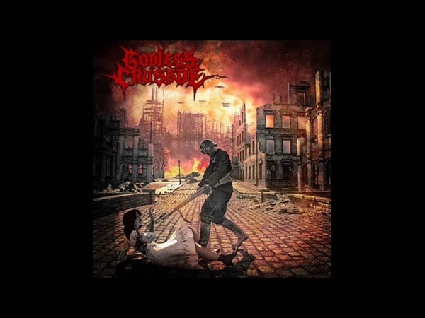 Godless Crusade World In Flames Full Album 2017