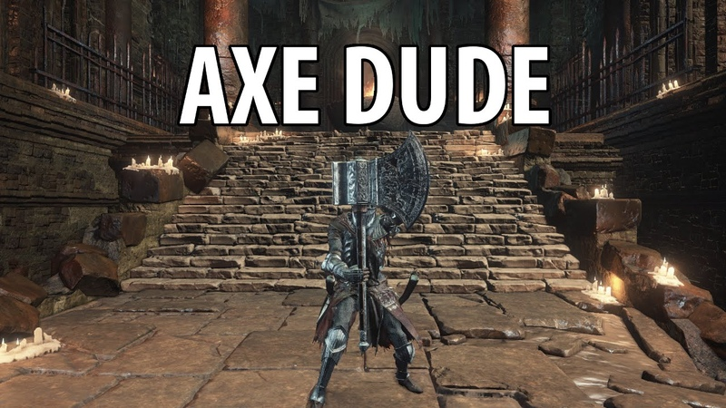 Dark Souls 3: Axe Dude