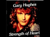 Gary Hughes Strength Of Heart