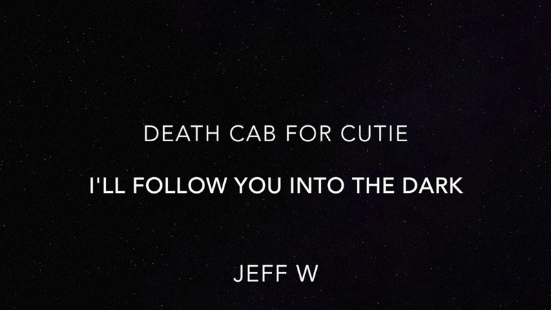 I'll Follow You Into The Dark - Death Cab for Cutie (Jeff W)