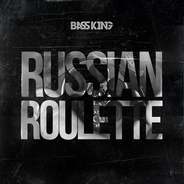 Bass King – Russian Roulette (Original Mix)