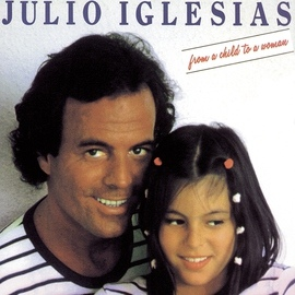 Julio Iglesias альбом From A Child To A Woman