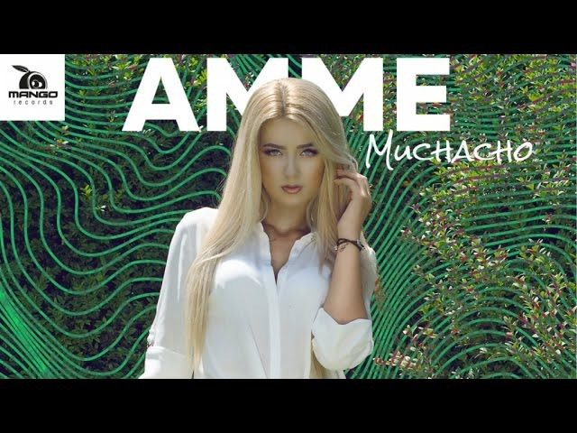 AMME Muchacho Official Video HD