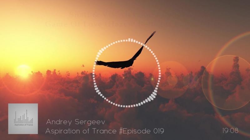 Andrey Sergeev Aspiration of Trance Episode 019