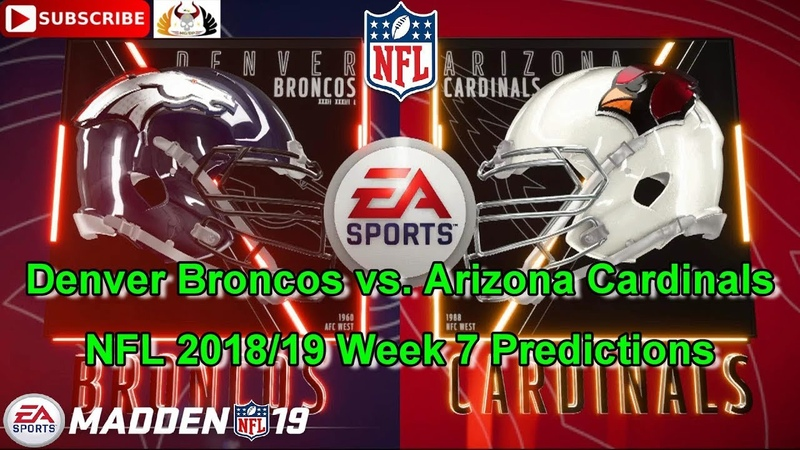 Denver Broncos vs. Arizona Cardinals | NFL 2018-19 Week 7 | Predictions Madden NFL 19