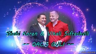 Shabi Koren & Vitali Siprashvili - Kacis Guli [Georgian Music] 2018