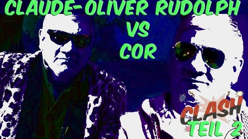 CLASH 17 – Claude-Oliver Rudolph vs. COR – Teil 2