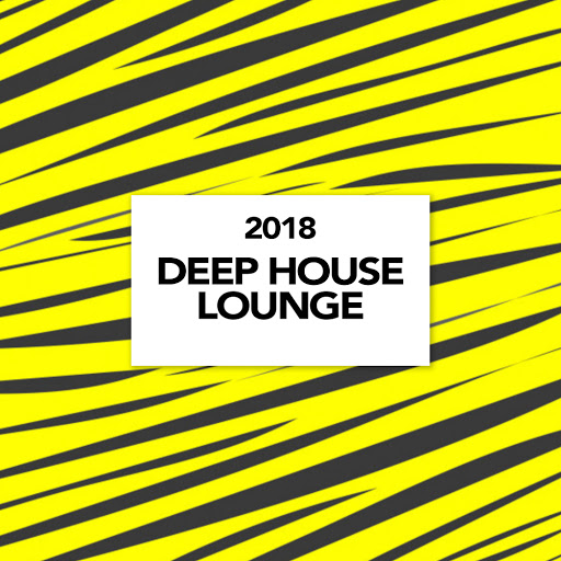 Deep House альбом Deep House Lounge 2018