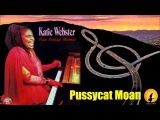 Katie Webster - Pussycat Moan, By Kostas A~171