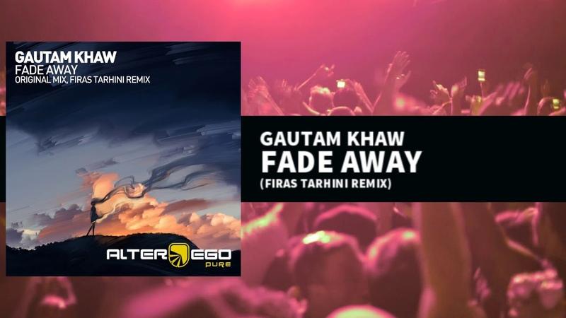 Gautam Khaw - Fade Away (Firas Tarhini Remix) [Trance / Progressive]