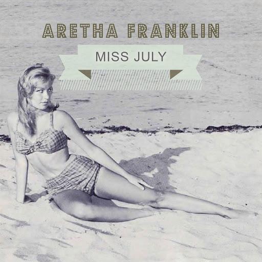 Aretha Franklin альбом Miss July