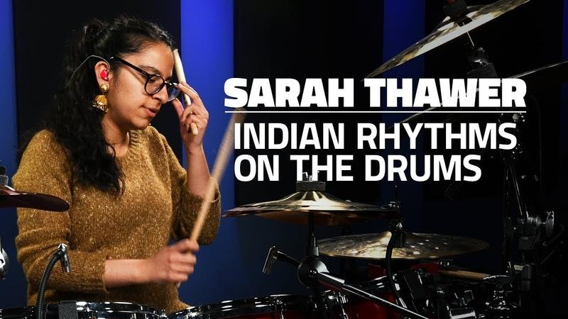 Sarah Thawer Exploring Indian Rhythms On The Drums (FULL DRUM LESSON)