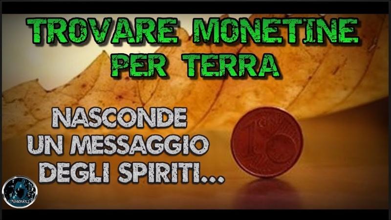 TROVARE MONETINE PER TERRA NASCONDE UN MESSAGGIO DEGLI SPIRITI