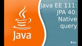 Java EE 111 JPA 40 Native query