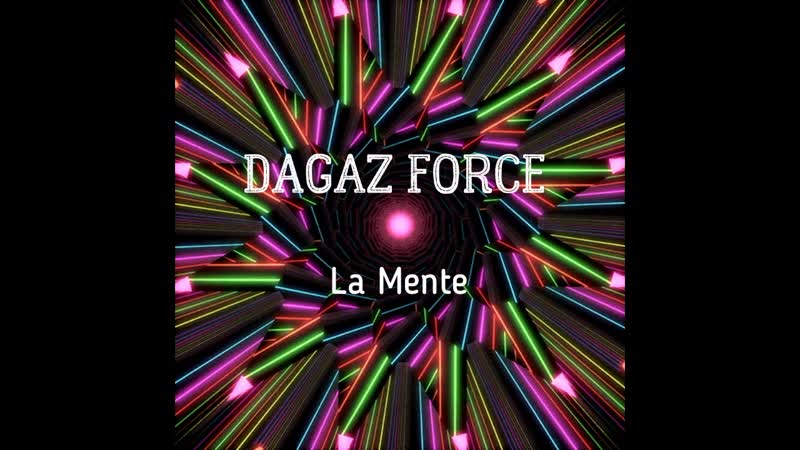 DAGAZ FORCE - La Mente (preview)