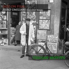 Chet Baker альбом Jazz on Film...Piero Umiliani ~ Italian Movies (feat Chet Baker)