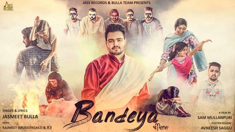 Bandeya | (Full HD ) | Jasmeet Bulla | New Punjabi Songs 2018 | Latest Punjabi Songs 2018