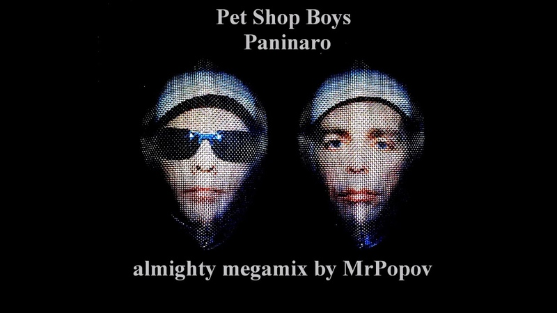 Pet Shop Boys Paninaro (almighty megamix by MrPopov)