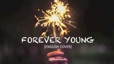 English Cover BLACKPINK - Forever Young by Shimmeringrain