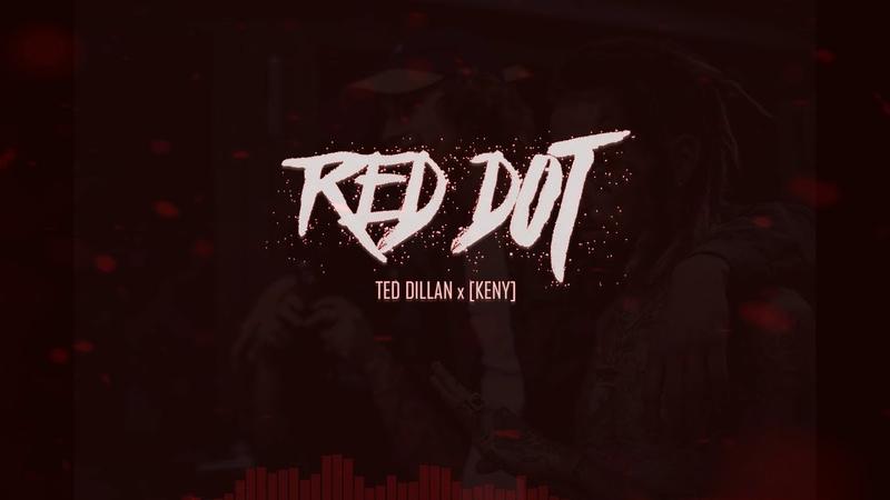 TED DILLAN x [KENY] -[Red Dot]