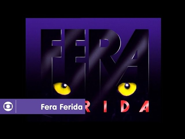 Fera Ferida: confira a vinheta de abertura da novela de 1993
