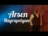 Arsen Hayrapetyan (Арсен Айрапетян) - Amenasirunn es (www.mp3erger.ru) 2018
