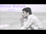Balabey Qoca Dunya 2013