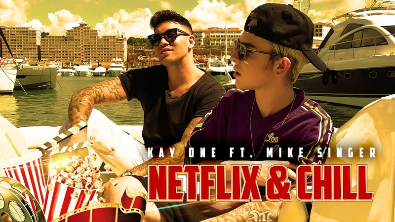 Kay One feat Mike Singer Netflix Chill