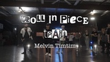 Roll In Peace Melvin Timtim choreography (The Connection, S Rank, The Lab)