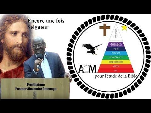 Encore une fois Seigneur ● Pasteur Omeonga