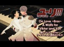 Arr On Love ~Eros~ A Waltz for Viktor and Yuri 愛について ~Eros~ ヴィクトルと勇利のワルツ Yuri on ICE